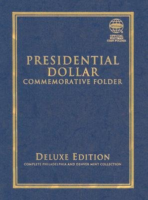 - Presidential Dollar Commemorative Folder: Complete Philadelphia and Denver Mint Collection [PRESIDENTIAL DOLLAR COMM-DLX/E]