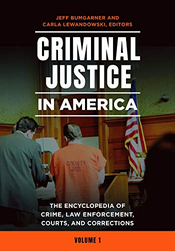 Criminal Justice in America [2 volumes]: The