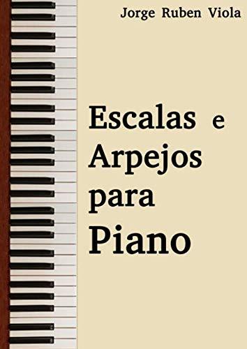 (Escalas e arpejos para piano (Portuguese Edition))