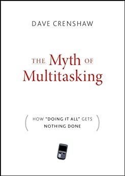 "The Myth of Multitasking: How ""Doing It All"" Gets Nothing Done por [Crenshaw, Dave]"