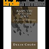 Rasputin and The Jews - A Reversal of History