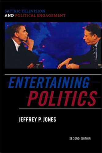 Entertaining politics satiric television and political engagement entertaining politics satiric television and political engagement communication media and politics second edition fandeluxe Image collections