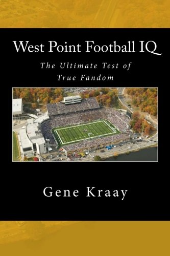 West Point Football IQ: The Ultimate Test of True Fandom (History & (West Point Football)