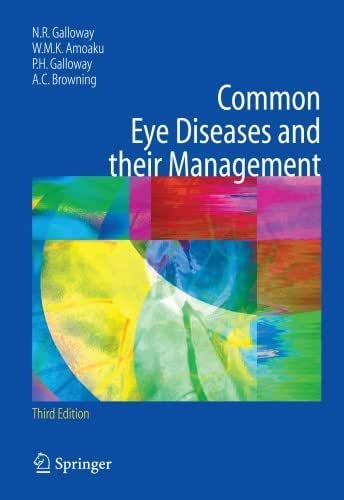 Common Eye Diseases and their Management (Common Eye Diseases and Their Management (Galloway)) by Nicholas R. Galloway (2005-12-21)
