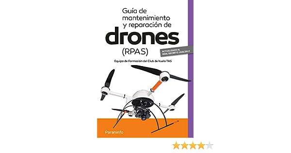 Guía de mantenimiento y reparación de drones (RPAS) eBook: JOSÉ ...