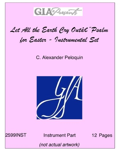 Let All the Earth Cry Out‰ÛÓPsalm for Easter - Instrumental Set - C. Alexander (Alexander Sheet Set)