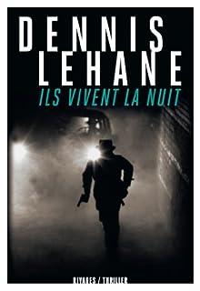 Ils vivent la nuit, Lehane, Dennis