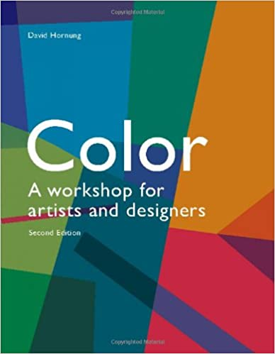 Color 2nd edition a workshop for artists and designers david color 2nd edition a workshop for artists and designers david hornung 8601200840544 amazon books fandeluxe Image collections