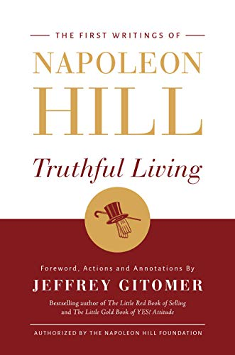 Pdf Biographies Truthful Living: The First Writings of Napoleon Hill