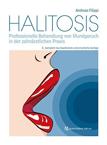 Halitosis  Professionelle Behandlung Von Mundgeruch In Der Zahnärztlichen Praxis By Andreas Filippi  2011 10 05