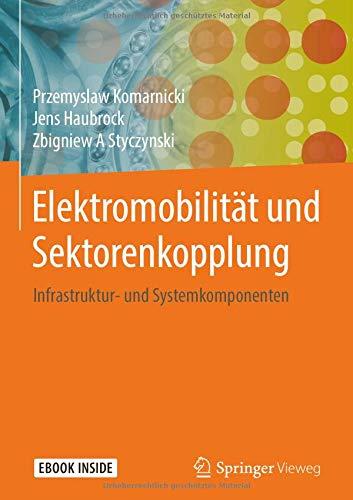 Download Elektromobilität und Sektorenkopplung: Infrastruktur- und Systemkomponenten (German Edition) pdf