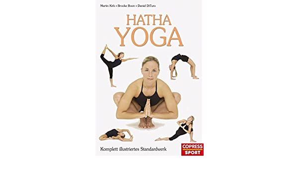 Hatha Yoga: Komplett illustriertes Standardwerk (German ...