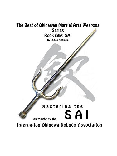 The Best of Okinawan Martial Arts Weapons Series - Book One: SAI