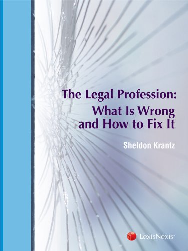 Image of The Legal Profession: What Is Wrong and How to Fix It