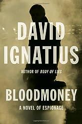 Bloodmoney: A Novel of Espionage by Ignatius, David (2011) Hardcover