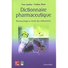 Dictionnaire Pharmaceutique: Pharmacologie et Chimie des Medicame