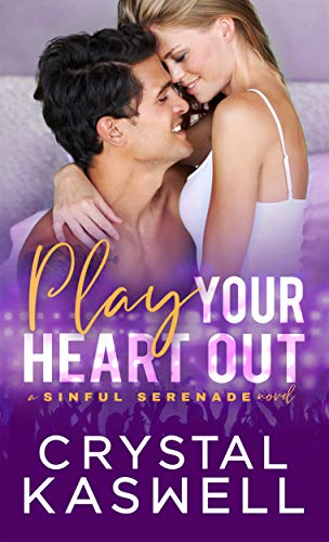 Play Your Heart Out (Sinful Serenade Book 4) (Best Way To Make Money Playing Craps)