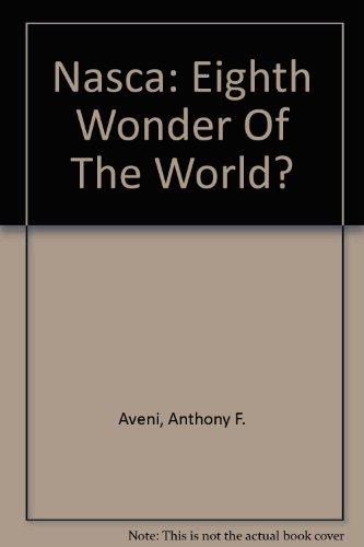 Nasca: Eighth Wonder Of The World?