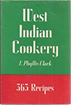 West Indian Cookery, 363 Recipes by E.…