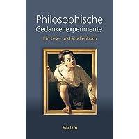 Philosophische Gedankenexperimente: Ein Lese- und Studienbuch (Reclam Taschenbuch)