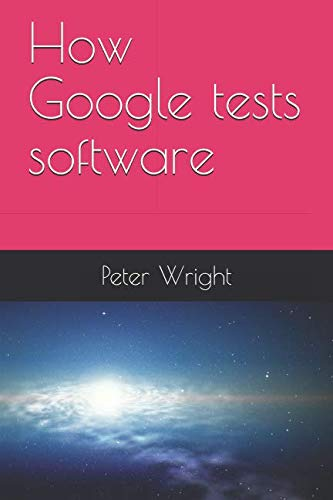 how google tests software - 2