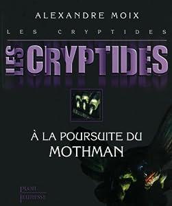 vignette de 'Les Cryptides n° 4<br /> A la poursuite du Mothman - 4 (Alexandre Moix)'