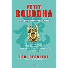 Petit Bouddha - 2: Guide pour apprendre à s'aimer