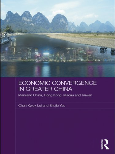 (Economic Convergence in Greater China: Mainland China, Hong Kong, Macau and Taiwan (Routledge Studies on the Chinese Economy Book 34) )
