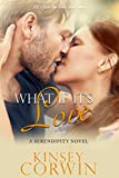 What If It's Love: A Small Town Romance (Serendipity Series  Book 2)