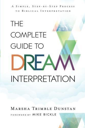 The Complete Guide to Dream Interpretation: A Simple, Step-by-Step Process to Biblical Interpretation by Baker Pub Group/Baker Books