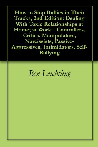 How to Stop Bullies in Their Tracks, 2nd Edition: Dealing With Toxic  Relationships at Home