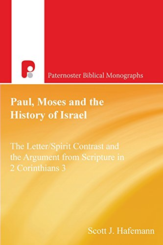 Paul, Moses and the History of Israel: The Letter/Spirit Contrast and the Argument from Scripture on 2 Corinthians 3 (Pa