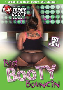 DVD - BIG Booty Bouncin' - Watch As the Girls with the Extra Thick Butts Entertain You Live on Stage & in the VIP - Booty Bouncin