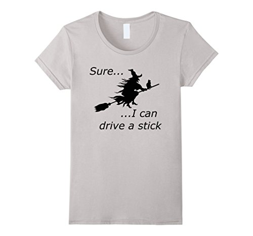 Womens Sure I Can Drive a Stick Witch on Broom Halloween T-Shirt Small Silver - Witch On A Broom