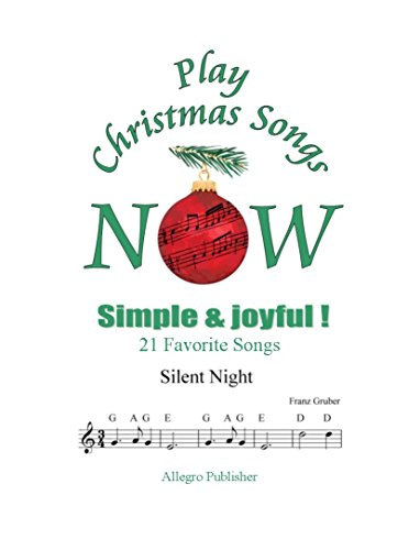 Play Christmas Songs Now: Enjoy playing simple version of  21 favorite Christmas songs!