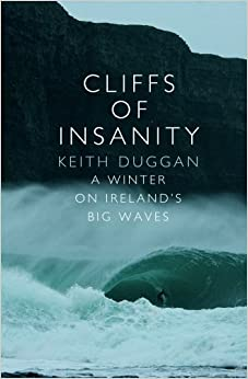 Book Cliffs Of Insanity: A Winter On Ireland's Big Waves
