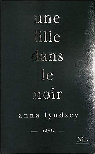 Une fille dans le noir: Anna Lyndsey: 9782841118670: Amazon ...