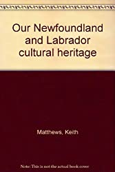 Our Newfoundland and Labrador cultural heritage