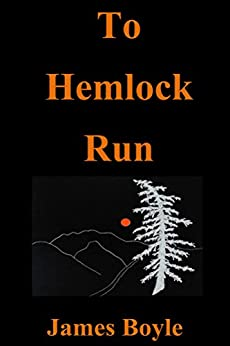 To Hemlock Run by [Boyle, James]