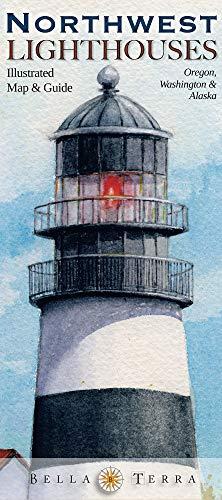 Northwest Lighthouses: Illustrated Map & Guide - Oregon, Washington & Alaska