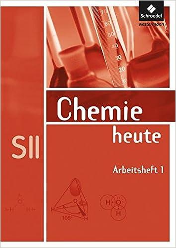 Chemie heute SII - Allgemeine Ausgabe 2009: Arbeitsheft 1: Amazon.de ...
