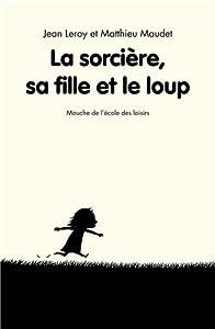 """Afficher """"La Sorcière, sa fille et le loup"""""""