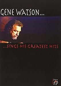 Gene Watson Sings His Greatest Hits