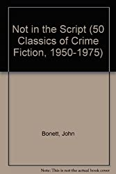 NOT IN THE SCRIPT (50 Classics of Crime Fiction, 1950-1975)