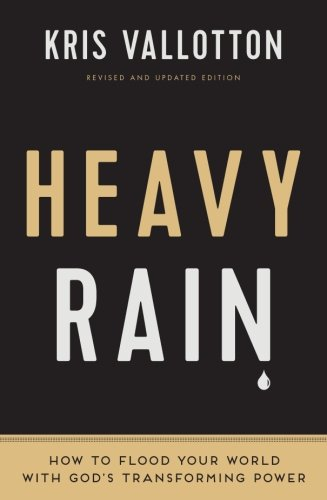 Heavy Rain: How to Flood Your World with God's Transforming - Redding Mall Stores