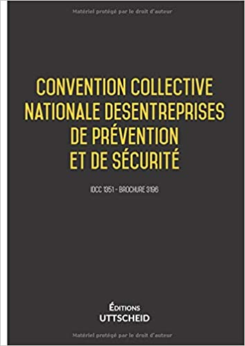 fe9a677933e Convention collective nationale des entreprise de prévention et de sécurité  (French Edition)  E UTTSCHEID  9781730864209  Amazon.com  Books