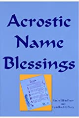 Acrostic Name Blessings: Creating A Lifelong Inspiration Paperback
