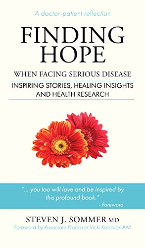 Book: Finding Hope - When Facing Serious Disease by Dr. Steven J. Sommer