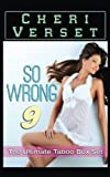 So Wrong 9: The Ultimate Taboo Box Set