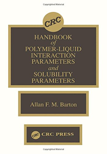 Handbook Of Poylmer Liquid Interaction Parameters And Solubility Parameters